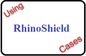 Using RhinoShield Cases