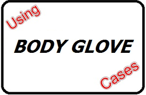 Using Body Glove Cases