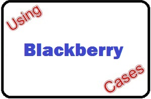 Using Blackberry Cases