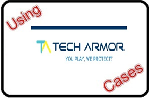 Using Tech Armor Cases
