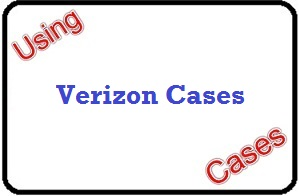 Using Verizon Cases