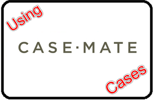 Using Case-Mate Cases